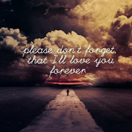 I Will Love You Forever Quotes Tumblr