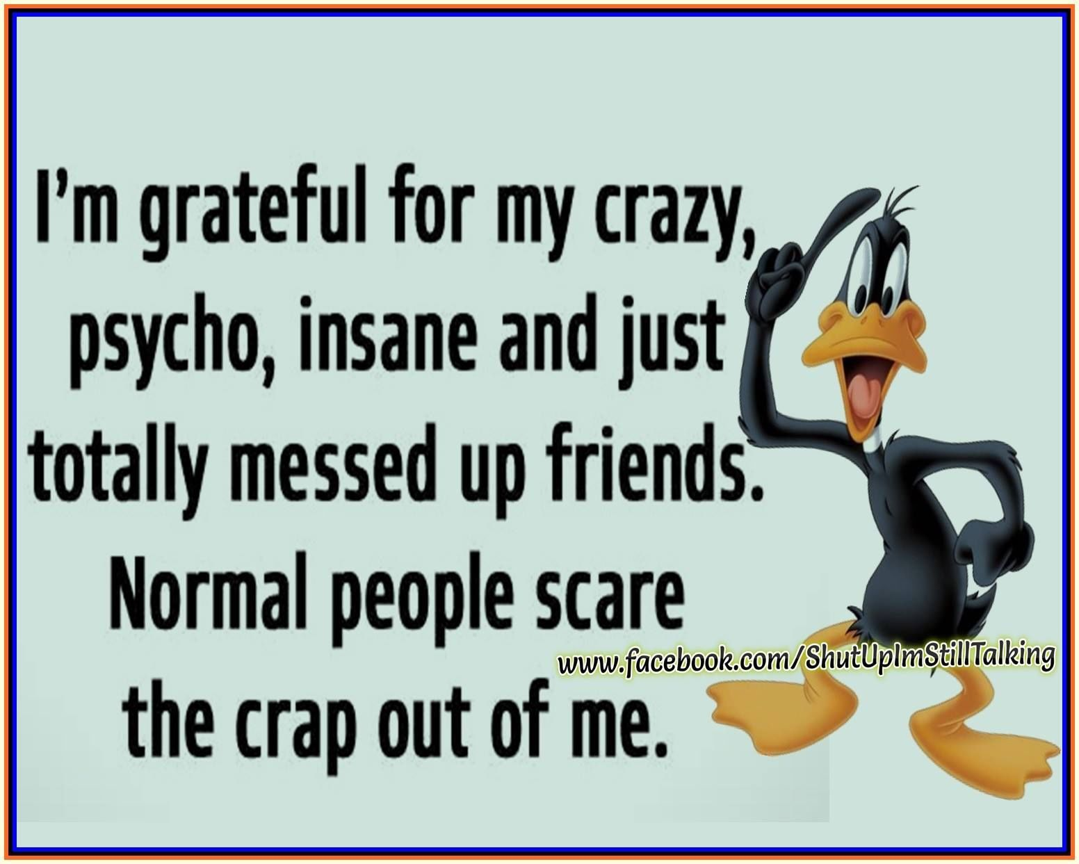 Crazy Friends Quotes I Am Grateful For My Crazy Friends Pictures, Photos, and Images  Crazy Friends Quotes