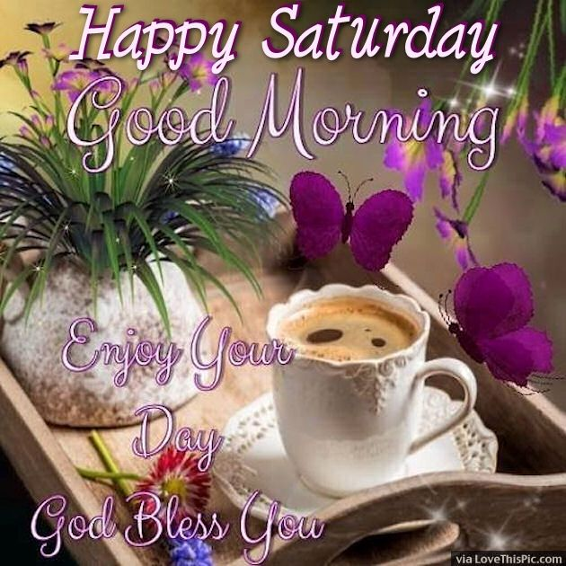 Positive Saturday Morning Quotes: Happy Saturday Good Morning Enjoy Your Day Pictures