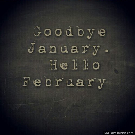 Goodbye January And Hello February Pictures, Photos, and ...