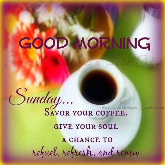 Image result for good morning sunday images and quotes