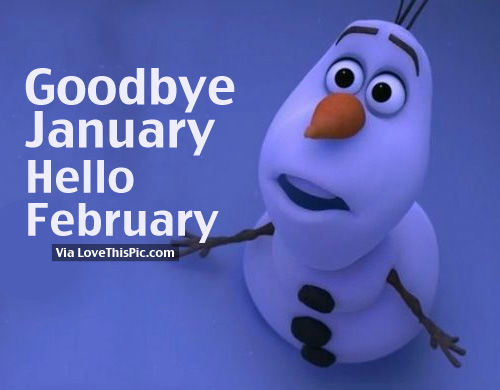 Goodbye January, Hello February Olaf Quote Pictures ...