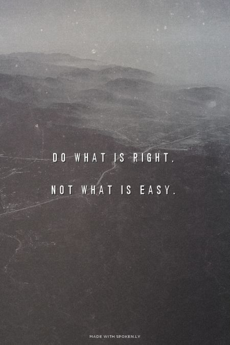Do What Is Right Not What Is Easy Pictures Photos And