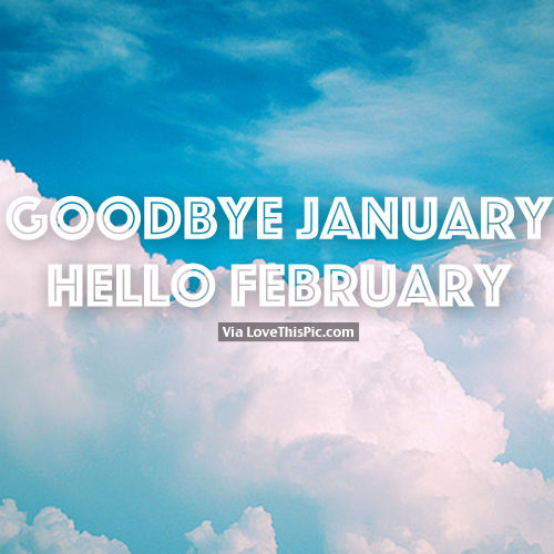 Goodbye January, Hello February Pictures, Photos, and ...