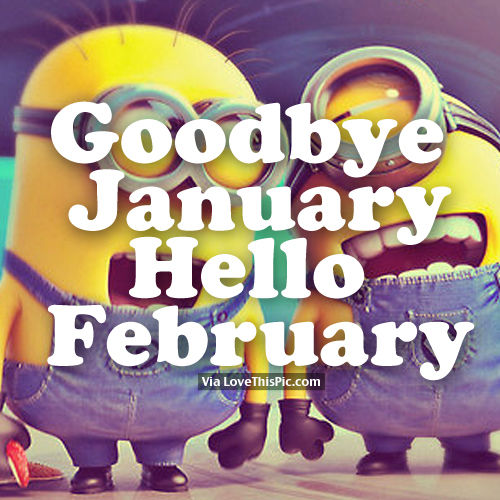 Goodbye January, Hello February Minion Laughing Quote ...