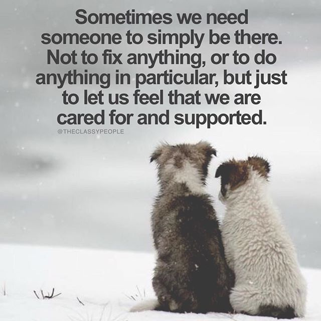 Thank You Quotes For Caregivers: Sometimes We Need Someone To Simply Be There Pictures