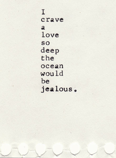 I Crave A Love So Deep.. Pictures, Photos, and Images for ... Quotes About Girls Being Jealous Of Your Relationship