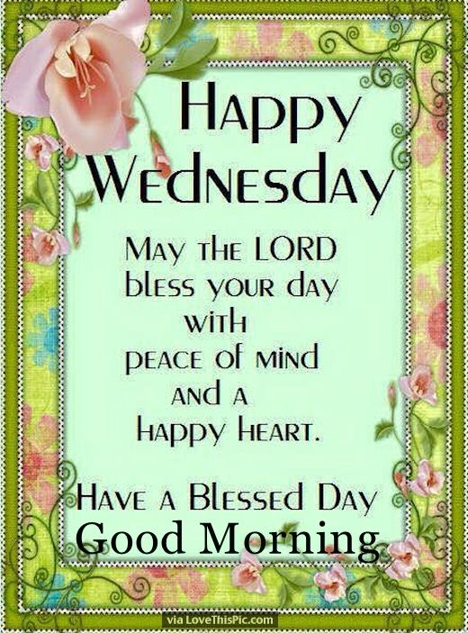 Happy Wednesday Have A Blessed Day Good Morning Pictures ... Blessed Wednesday