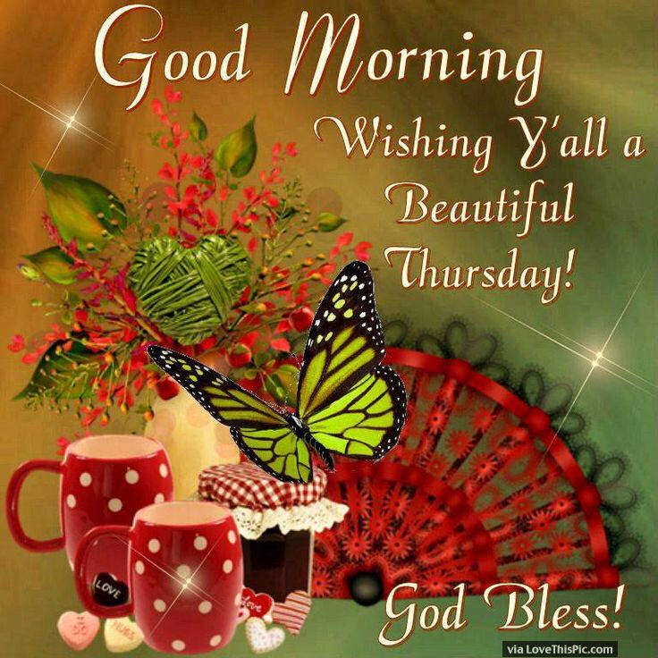 Good Morning Wishing You A Beautiful Thursday God Bless