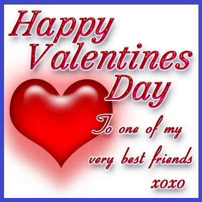 Happy valentine 39 s day to one of my very best friends for What to get your best friend for valentines day