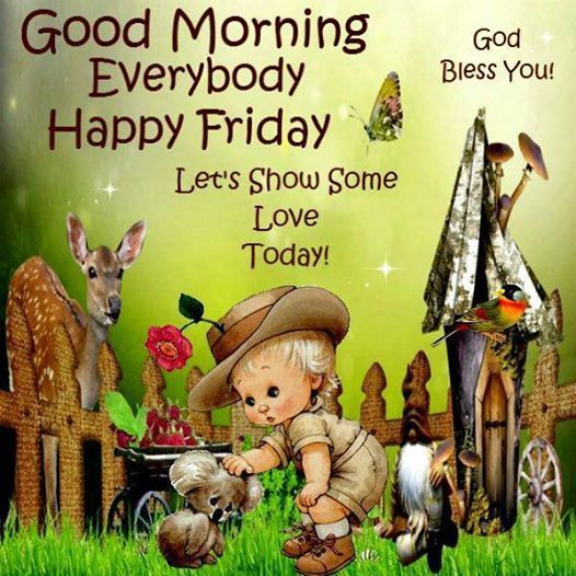 Good Morning My Love Happy Friday : Goodmorning everybody happy friday pictures photos and