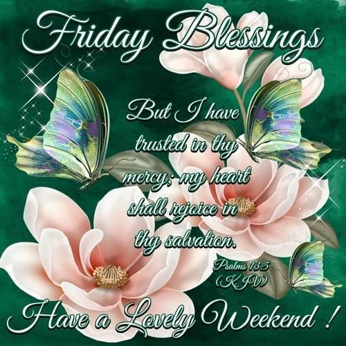 Friday Blessings, Have A Great Weekend Quote Pictures, Photos, and
