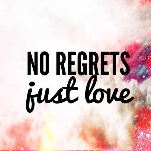 Love Regret Quotes Images: No Regrets, Just Love Pictures, Photos, And Images For