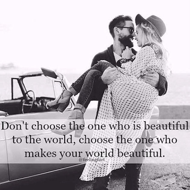 Chose The One Who Makes Your World Beautiful Pictures Photos And
