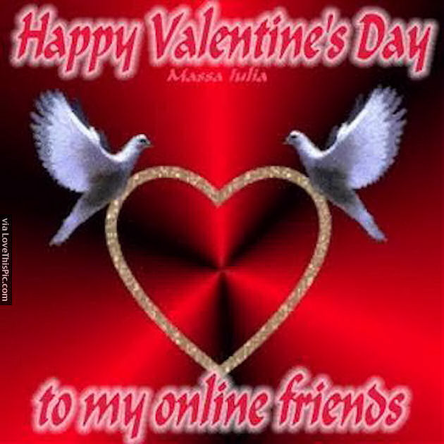 happy valentines day to my online friends pictures, photos, and, Ideas