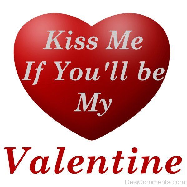 Kiss Me If Youu0027ll Be My Valentine