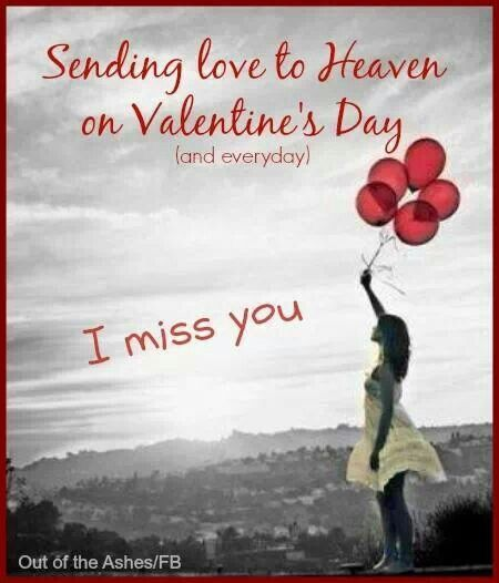 Sending Love To Heaven On Valentines Day I Miss You