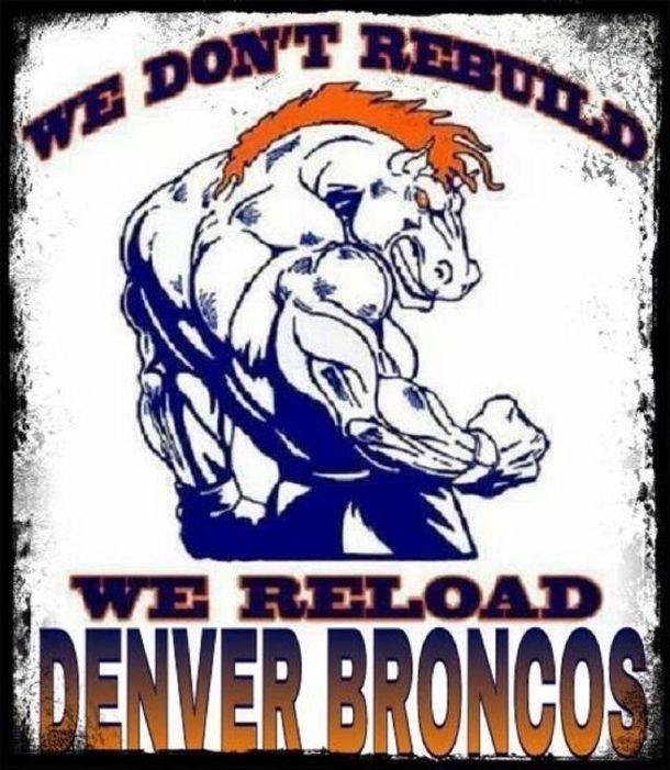 Denver broncos we dont rebuild we reload pictures photos and denver broncos we dont rebuild we reload voltagebd Image collections