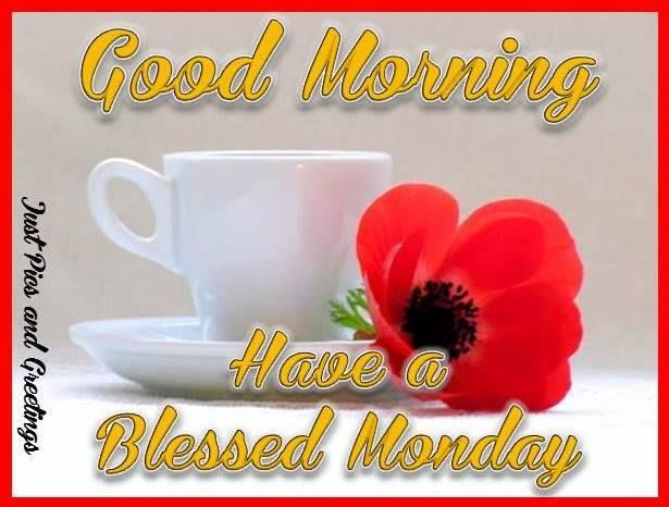 Good Morning Have A Blessed Monday Coffee Quote Pictures