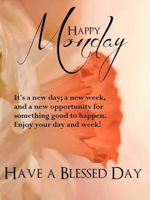 happy monday its a new week have a blessed day pictures