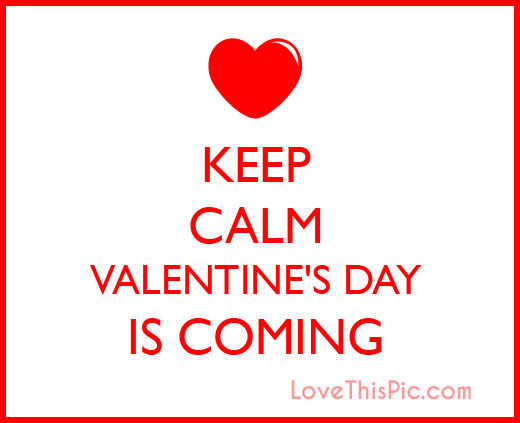 Keep calm valentines day is coming pictures photos and images for
