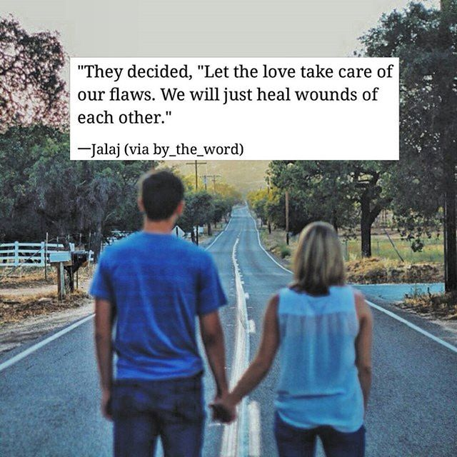 Take Care Of Each Other: Let The Love Take Care Of Our Flaws. We Will Just Heal