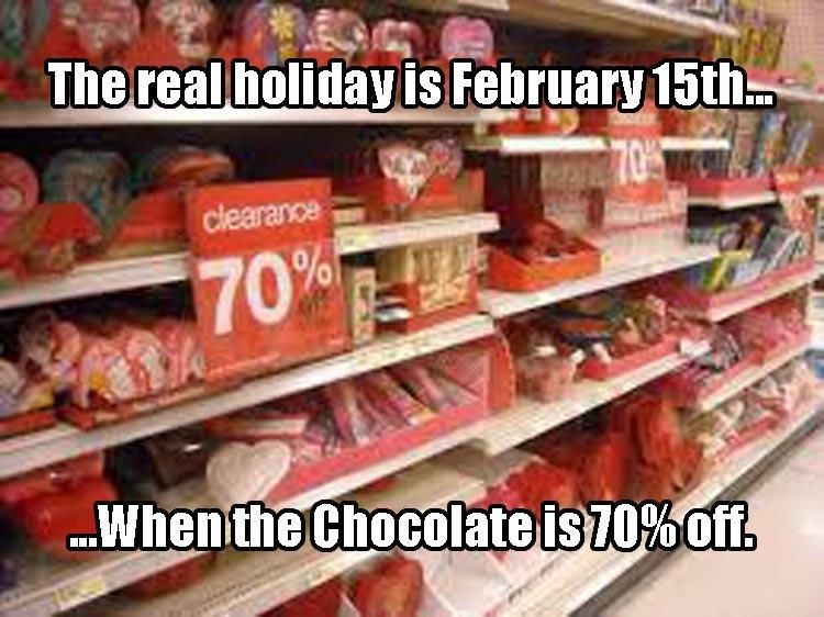 The Real Holiday Is February 15th When The Chocolate Is 70 Off