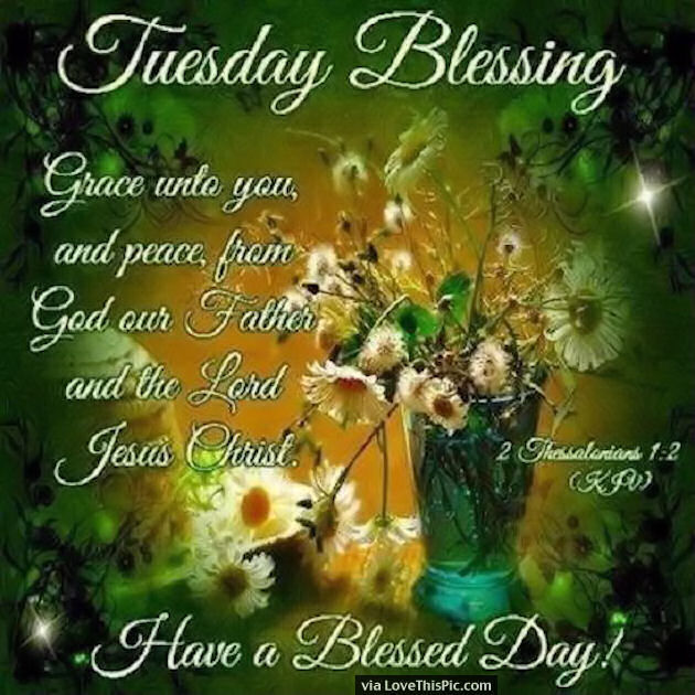 Blessed Day Quotes From The Bible: Tuesday Blessings Have A Blessed Day With Bible Quote