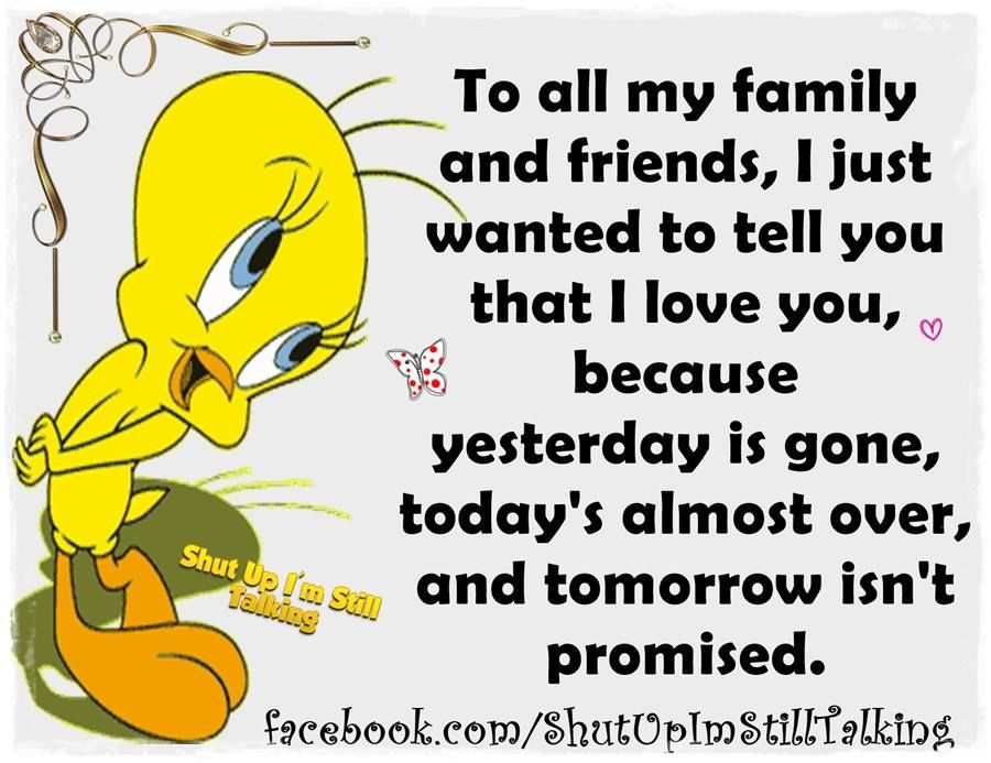 To My Family And Friends I Wanted To Let You Know I Love ...  To My Family An...