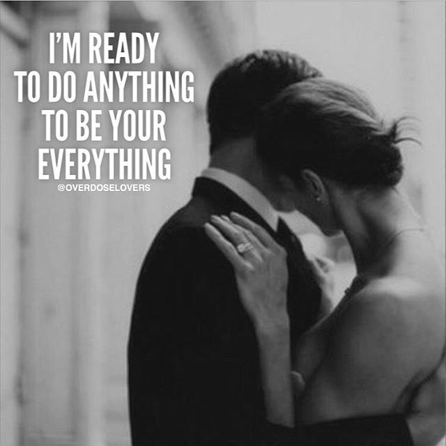 I'm Ready To Do Anything To Be Your Everything Pictures