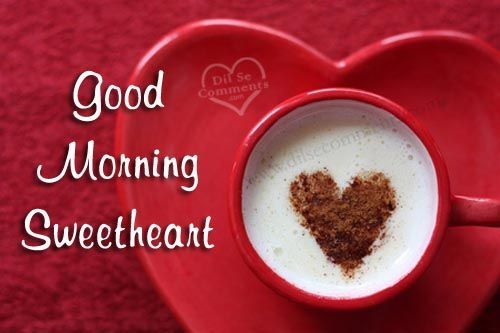 Good Morning Tea Love : Good morning sweetheart pictures photos and images for