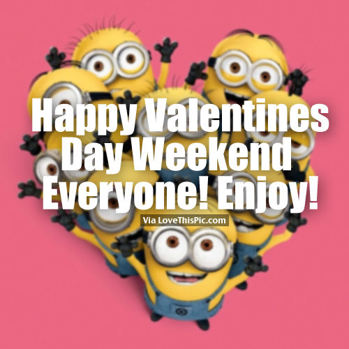 happy valentine 39 s day weekend everyone enjoy pictures photos and images for facebook tumblr. Black Bedroom Furniture Sets. Home Design Ideas