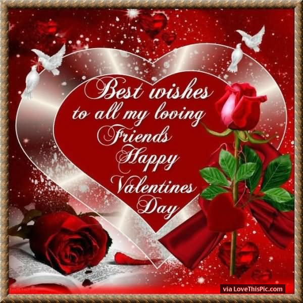 Best Wishes To All My Loving Friends Happy Valentine S Day Pictures