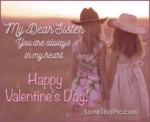 My Dear Sister Happy Valentines Day Pictures, Photos, And