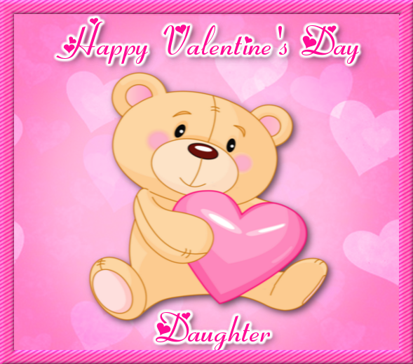 Happy Valentineu0027s Day Daughter