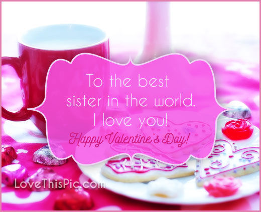 To The Best Sister On Valentines Day