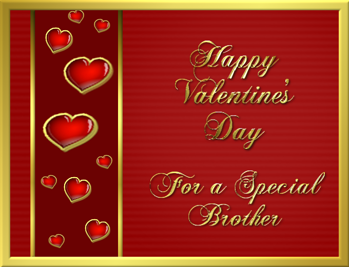 Happy Valentineu0027s Day For A Special Brother