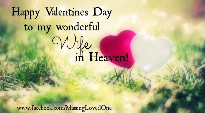 Happy Valentineu0027s Day To My Wife In Heaven
