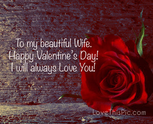 To My Beautiful Wife Happy Valentines Day I Love You