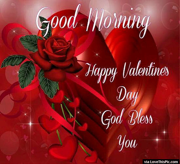 Good Morning Happy Valentine's Day God Bless You Pictures