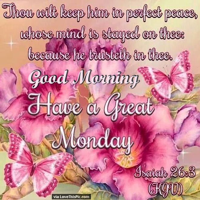 Good Morning Spiritual Quotes Simple Good Morning Have A Great Monday Religious Quote Pictures Photos