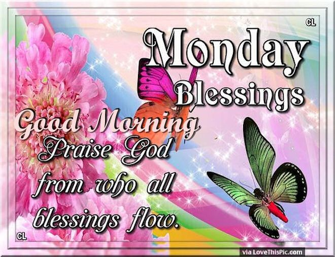 Good Morning Monday Blessings Praise God Pictures, Photos