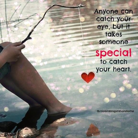 Quotes Long Lost Love Reuniting: Anyone Can Catch Your Eye But It Takes Someone Special To