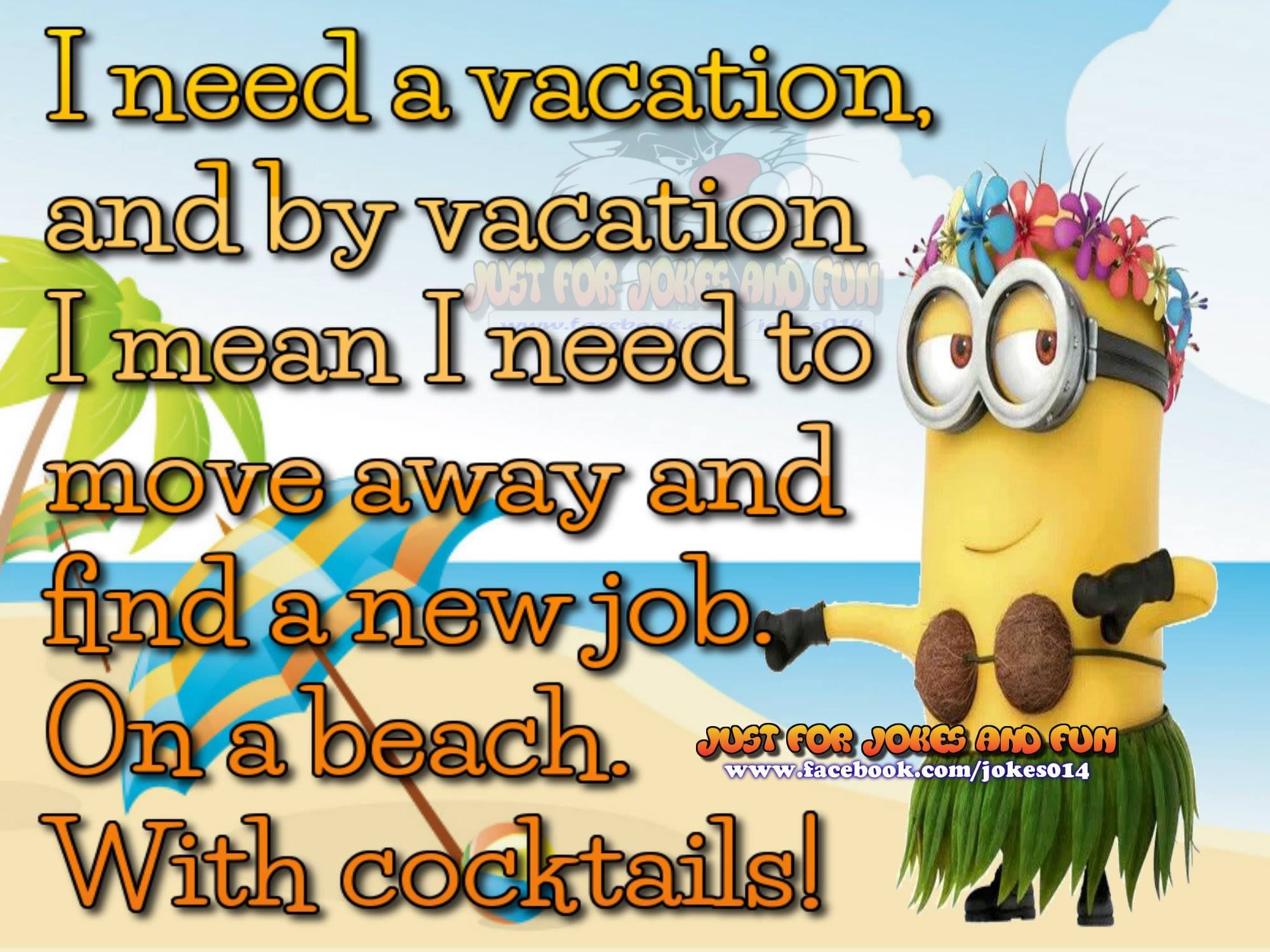 I Need A Vacation Funny Minion Quote