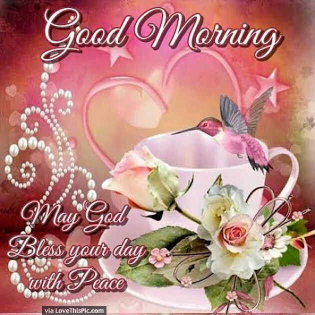 Good Morning May God Bless Your Day With Peace