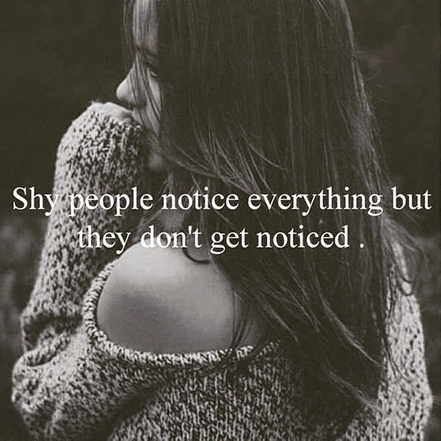 Qoutes About Being Shy: Shy People Notice Everything But They Don't Get Noticed