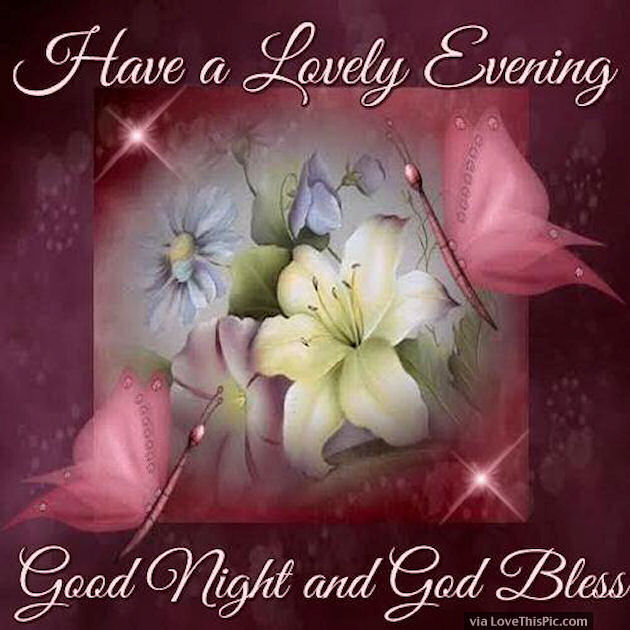 Nice Good Night Quotes With Images: Have A Lovely Evening Good Night And God Bless Pictures