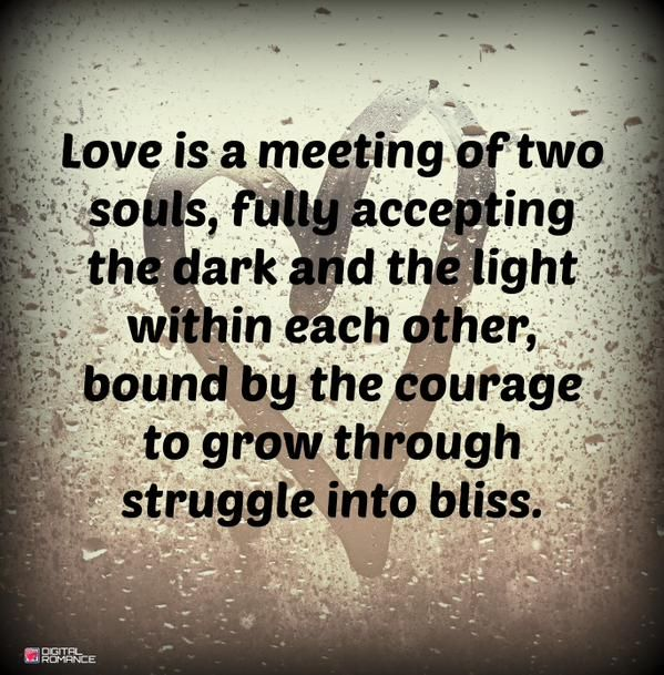 Love Each Other When Two Souls: Love Is A Meeting Of Two Souls Fully Accepting The Dark