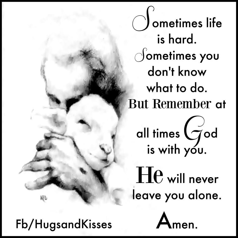 Life Is Hard Quotes: Sometimes Life Is Hard But God Is Always With You Pictures