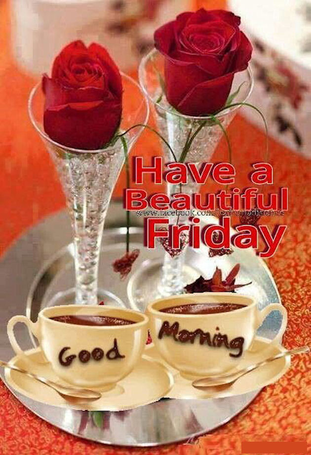 Have A Beautiful Friday Good Morning Quote With Coffee And Roses
